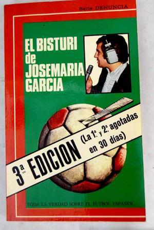 El bisturí de José María García. Toda la verdad sobre el futbol español